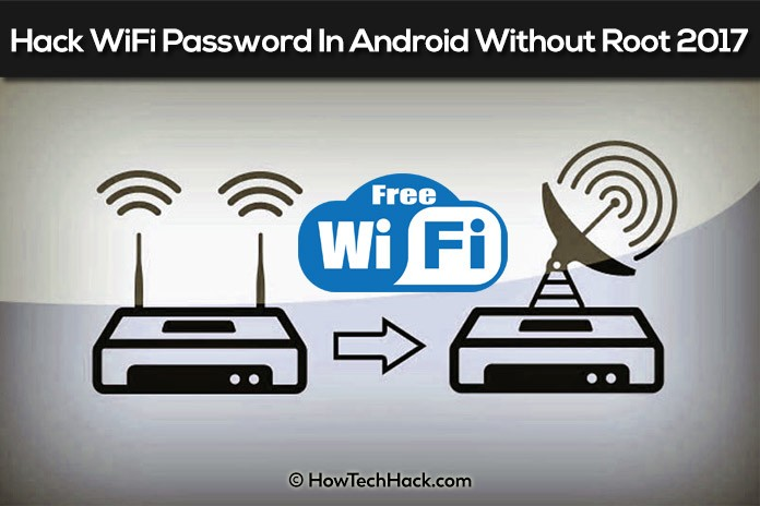 How To Hack WiFi Password In Android Without Root 2017
