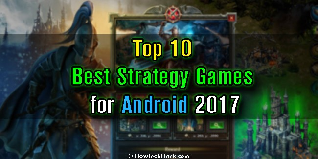 Top 10 Best Strategy Games for Android 2017