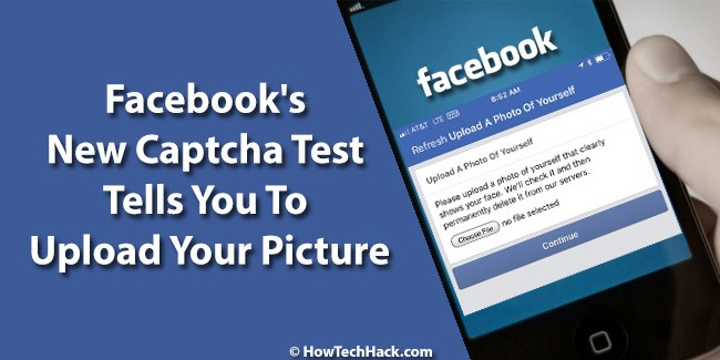 Facebook's New Captcha Test Tells You To Upload Your Picture