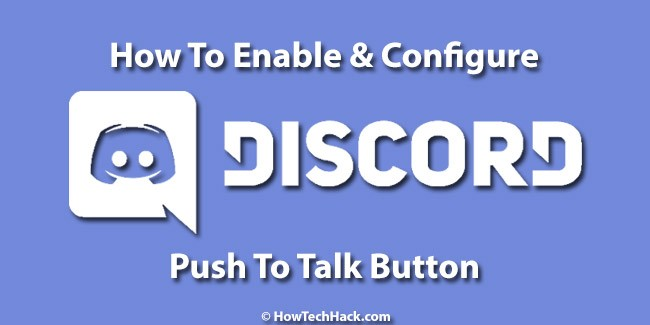 How To Enable & Configure Discord Push To Talk Button