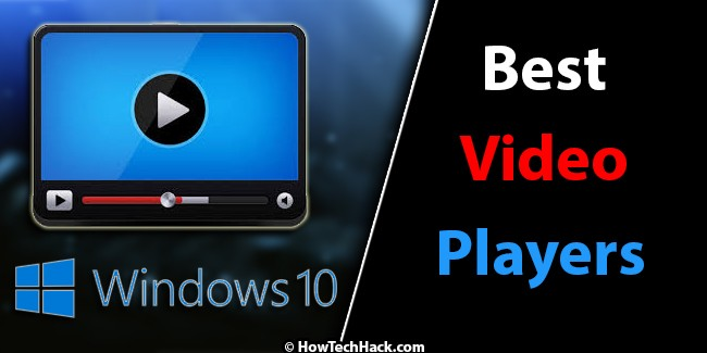 Best Video Players For Windows 10