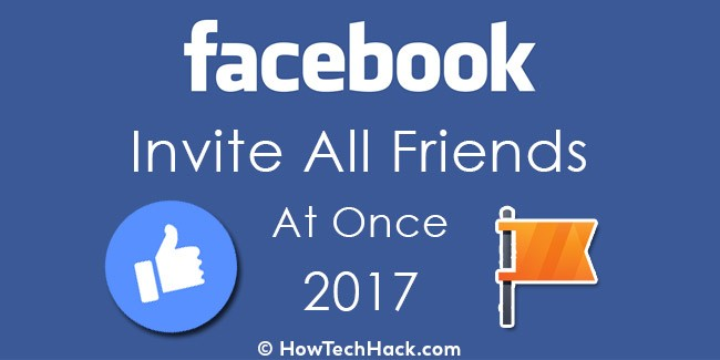 How To Invite Friends On Facebook Page At Once 2017