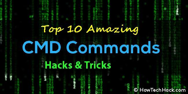 Top 10 Amazing CMD Commands Hacks & Tricks 2019