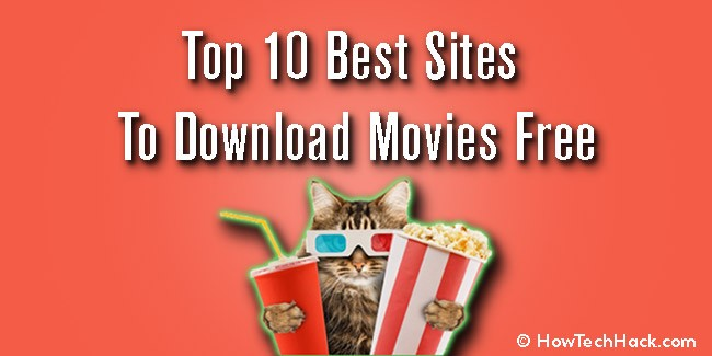 Top 10 Best Sites To Download Movies Free