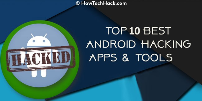 Best Android Hacking Apps & Tools