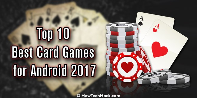 Top 10 Best Card Games for Android 2017