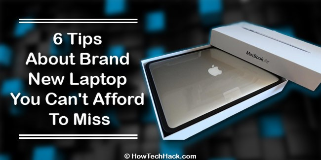 6 Tips About Brand New Laptop You Can't Afford To Miss