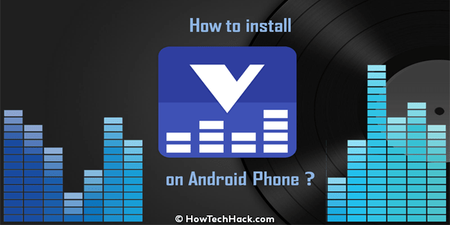 How to Install Viper4Android on Android Phone