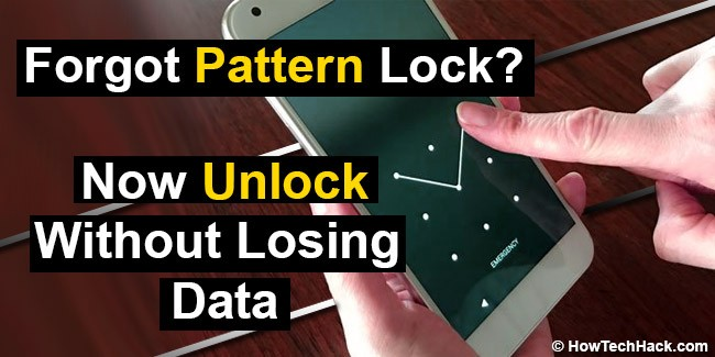 2 Easy Methods) To Unlock Android Pattern Lock Without Losing Data