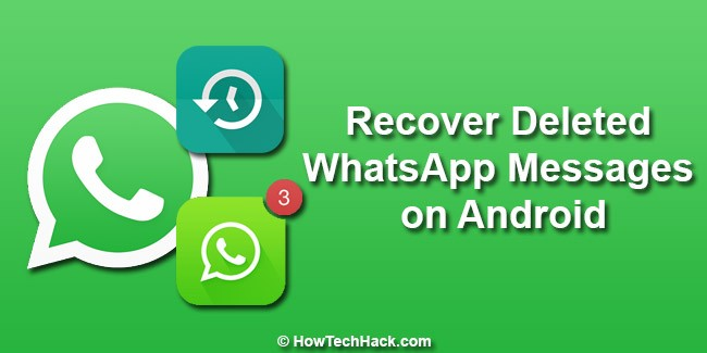 How to Recover Deleted WhatsApp Messages on Android Phone