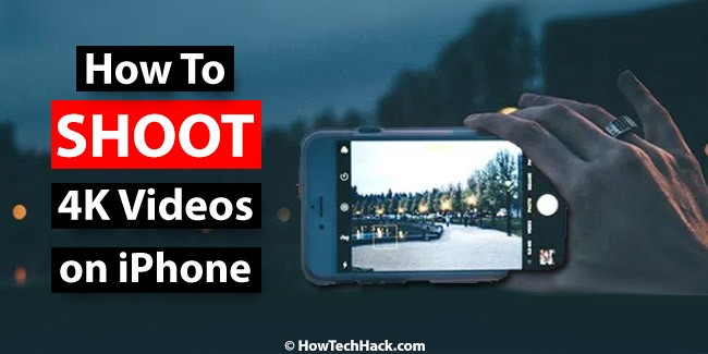 Shoot 4K Videos on iPhone