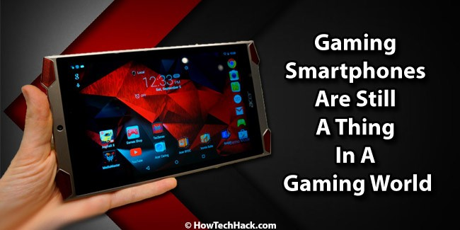 Gaming Smartphones Are Still A Thing In A Gaming World