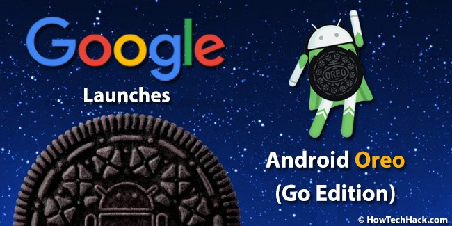 Google Releases Android Oreo (Go Edition) for Low-End Phones