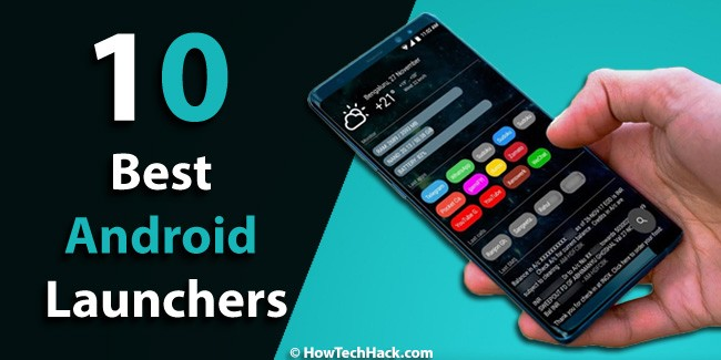 10 Best Android Launchers That Doesn't Drain Battery (Free