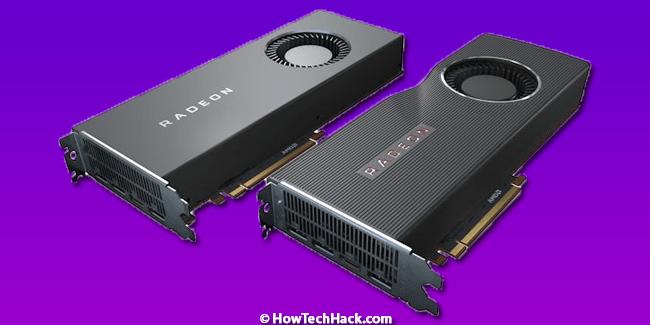 AMD Radeon RX 5700 XT & RX 5700