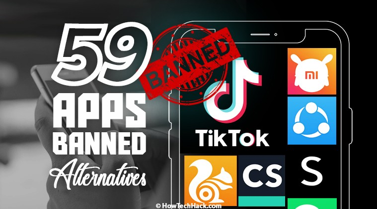 List of 59 Apps Banned in India and their Alternatives